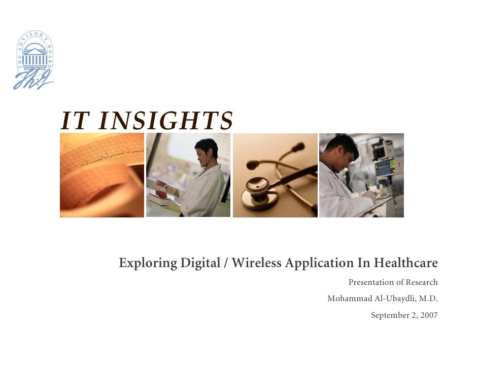 Exploring Digital / Wireless Application In Healthcare                                        Presentation of Research    ...