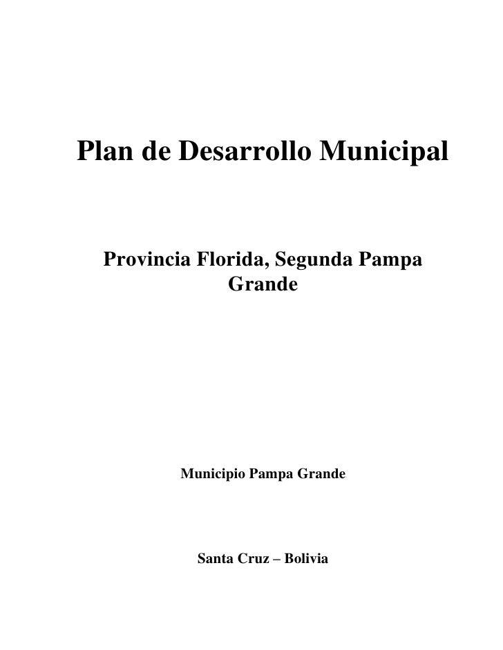 Plan de Desarrollo Municipal Provincia Florida, Segunda Pampa              Grande        Municipio Pampa Grande          S...
