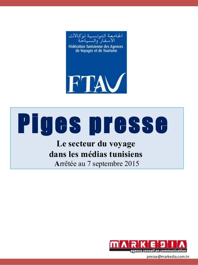 Piges presse Le secteur du voyage dans les médias tunisiens Arrêtée au 7 septembre 2015 presse@markedia.com.tn