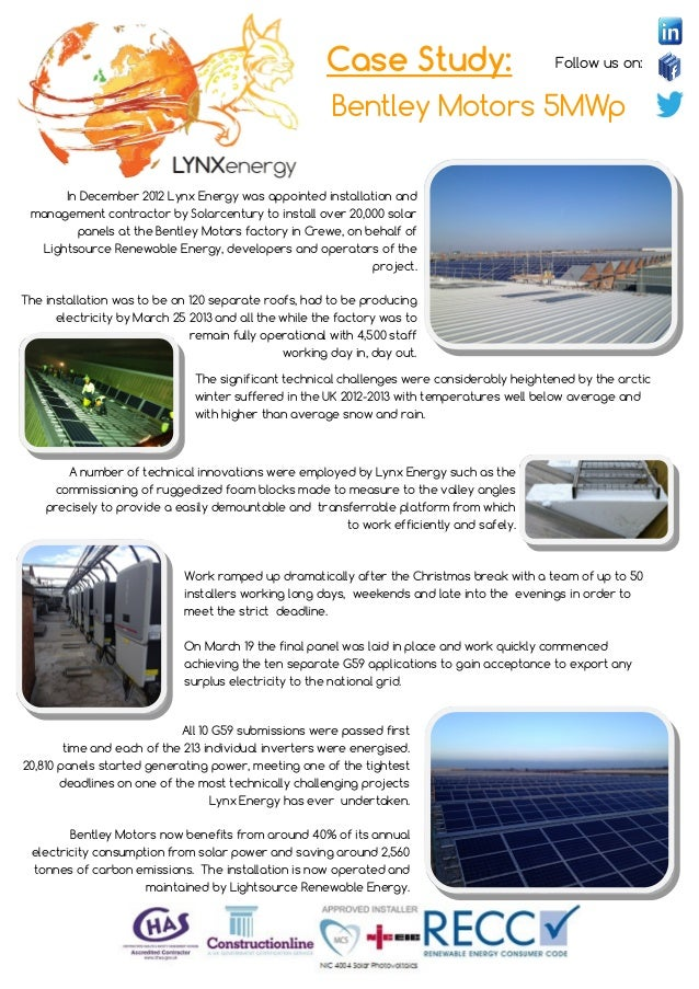 Follow us on: Bentley Motors 5MWp In December 2012 Lynx Energy was appointed installation and management contractor by Sol...