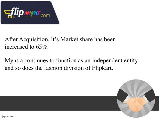 flipkart and myntra merger and acquisition India's most favored e-commerce site flipkart has proposed myntra a merger propelled by the common investors (us hedge fund tiger global and venture.
