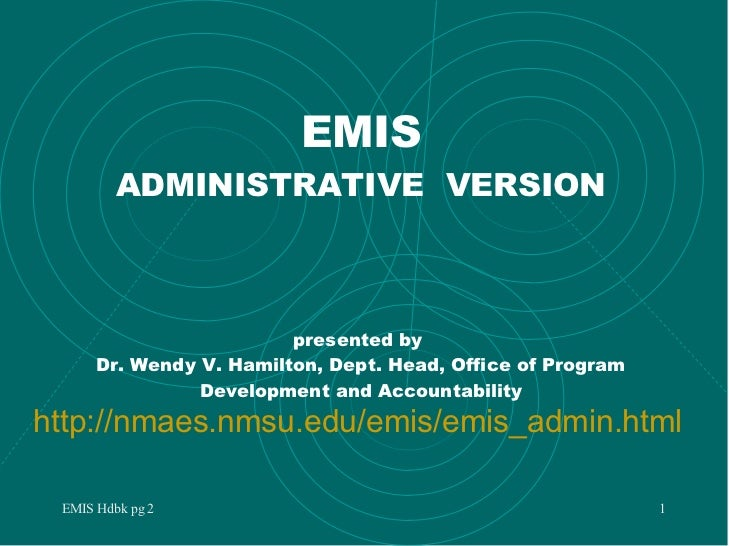 EMIS ADMINISTRATIVE  VERSION presented by  Dr. Wendy V. Hamilton, Dept. Head, Office of Program Development and Accountabi...
