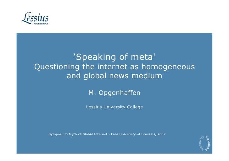 'Speaking of meta' Questioning the internet as homogeneous         and global news medium                            M. Op...