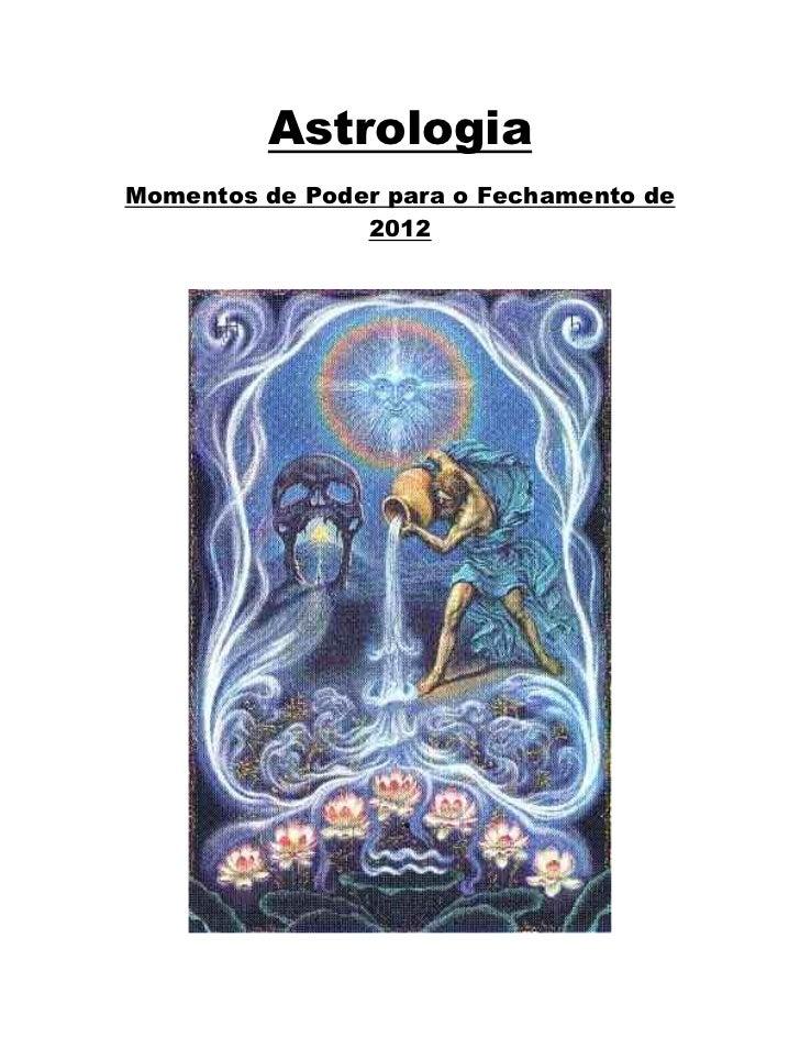 AstrologiaMomentos de Poder para o Fechamento de                2012
