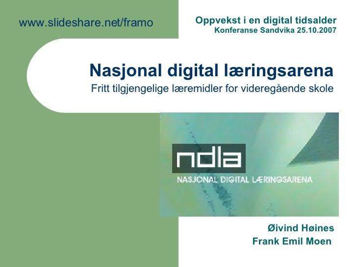 Nasjonal digital læringsarena Fritt tilgjengelige læremidler for videregående skole Øivind Høines Frank Emil Moen  Oppveks...