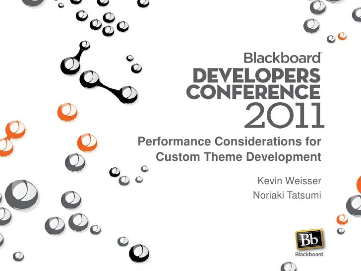 Performance Considerations for   Custom Theme Development                   Kevin Weisser                  Noriaki Tatsumi