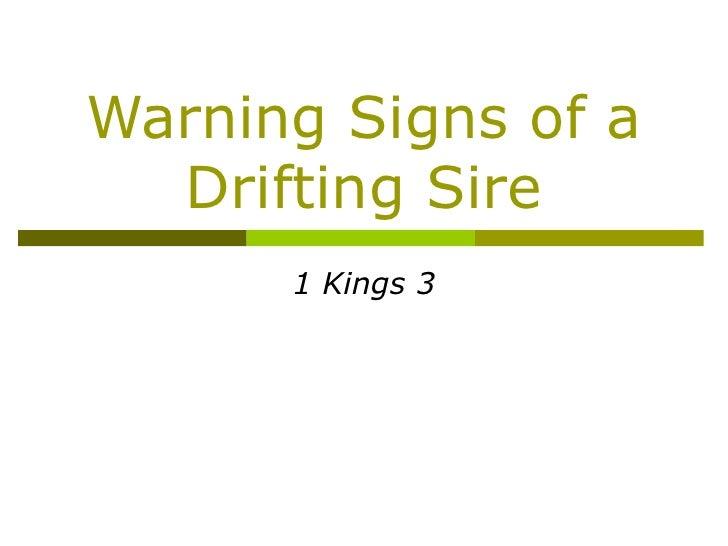 Warning Signs of a Drifting Sire 1 Kings 3