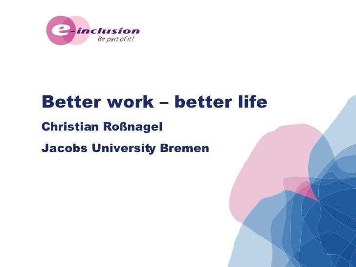 Better work – better life Christian Roßnagel Jacobs University Bremen
