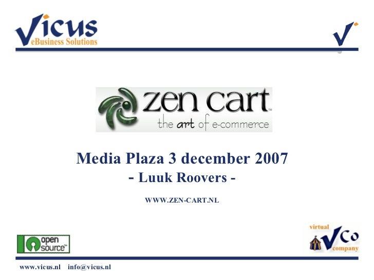 Media Plaza 3 december 2007 -  Luuk Roovers - WWW.ZEN-CART.NL