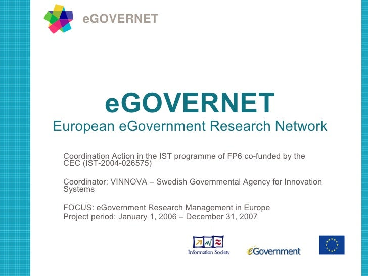 eGOVERNET European eGovernment Research Network Coordination Action in the IST programme of FP6 co-funded by the CEC (IST-...