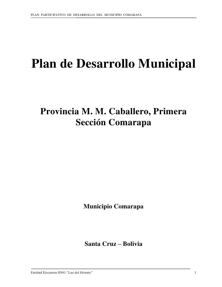 PLAN PARTICIPATIVO DE DESARROLLO DEL MUNICIPIO COMARAPAPlan de Desarrollo Municipal      Provincia M. M. Caballero, Primer...