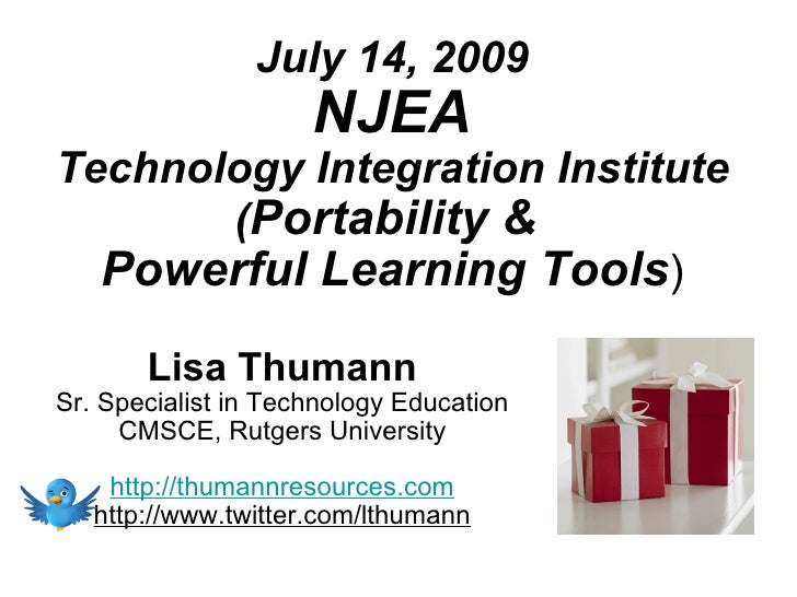 July 14, 2009                      NJEA Technology Integration Institute        (Portability &   Powerful Learning Tools) ...
