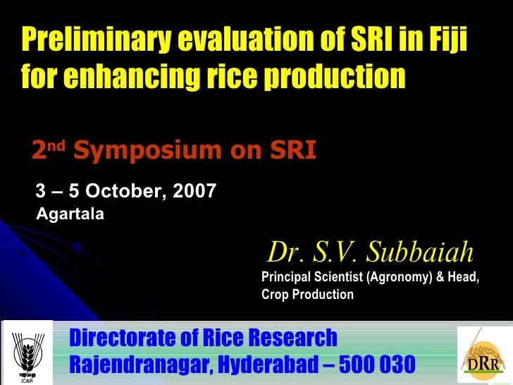 2 nd  Symposium on SRI Directorate of Rice Research  Rajendranagar, Hyderabad – 500 030  Dr. S.V. Subbaiah Principal Scien...