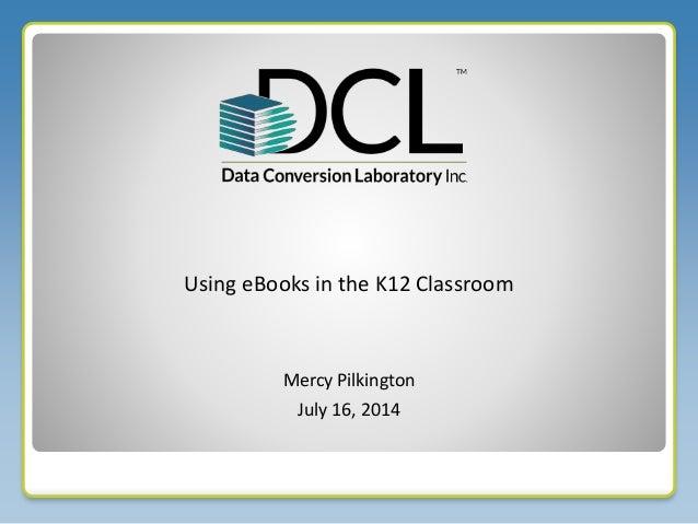 Ebooks for education using digital in the k12 classroom mercy pilkington using ebooks in the k12 classroom july 16 fandeluxe Gallery
