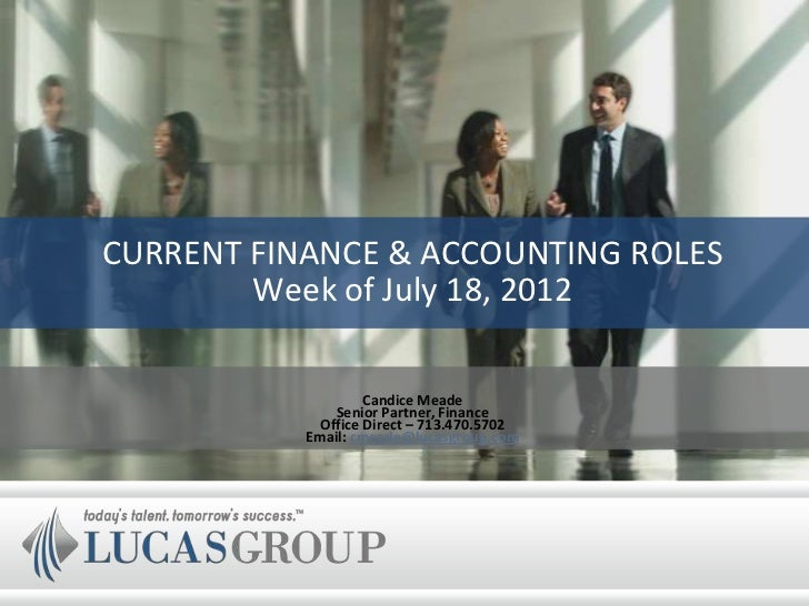 CURRENT FINANCE & ACCOUNTING ROLES        Week of July 18, 2012                    Candice Meade               Senior Part...