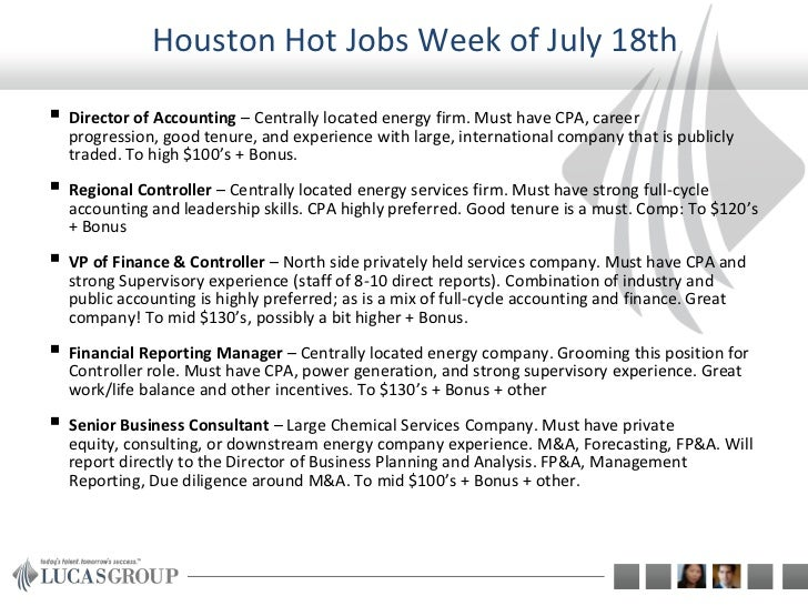 Houston Hot Jobs Week of July 18th Director of Accounting – Centrally located energy firm. Must have CPA, career  progres...