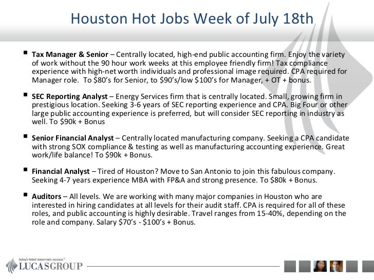 Houston Hot Jobs Week of July 18th Tax Manager & Senior – Centrally located, high-end public accounting firm. Enjoy the v...