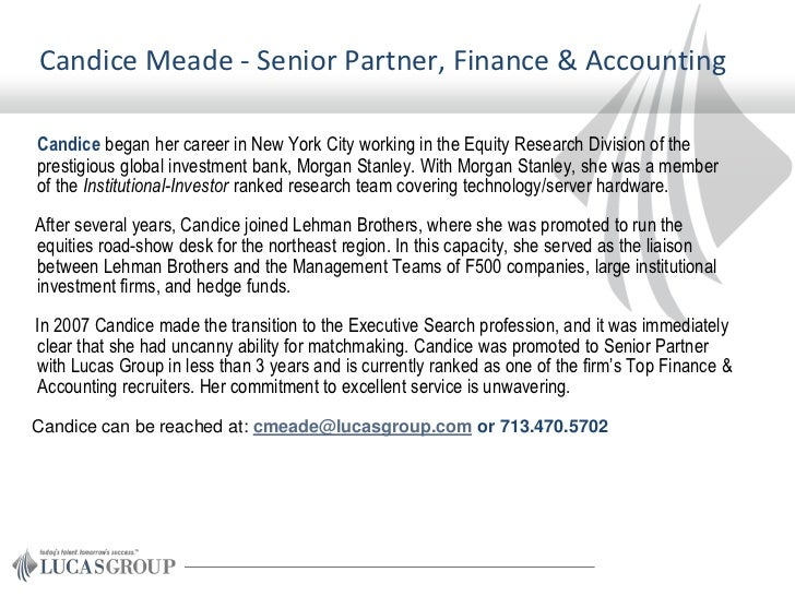 Candice Meade - Senior Partner, Finance & AccountingCandice began her career in New York City working in the Equity Resear...