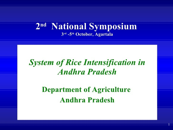 2 nd   National Symposium   3 rd  -5 th  October, Agartala System of Rice Intensification in Andhra Pradesh Department of ...