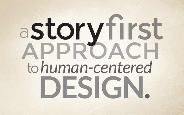 astory rst APPROACH tohuman-centered DESIGN.