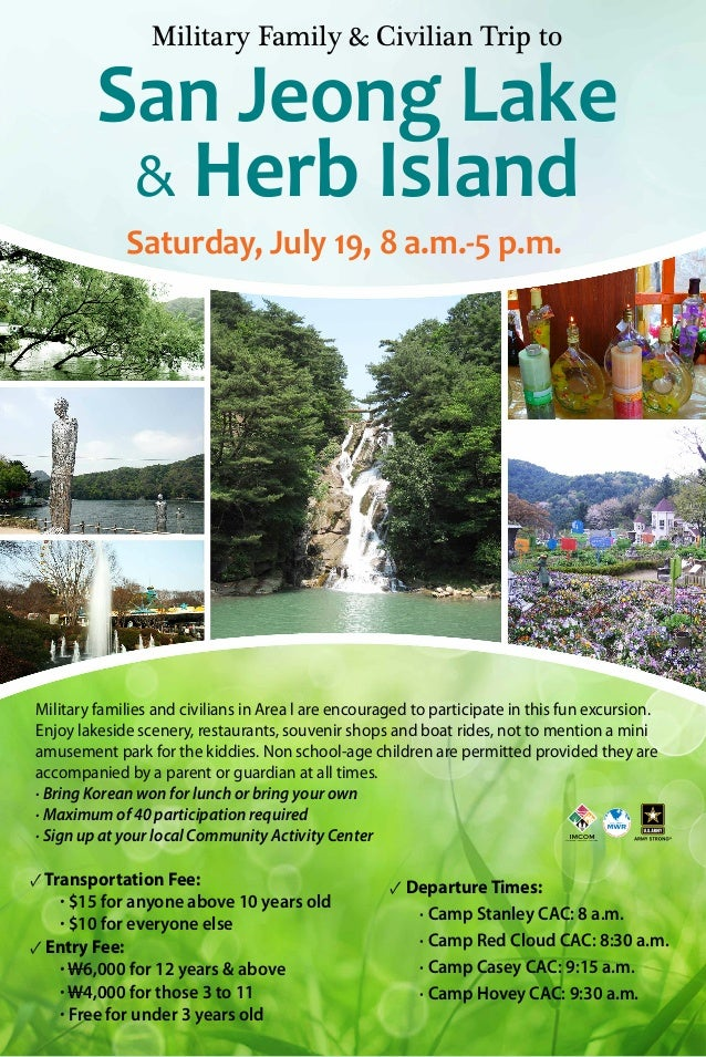 Military Family & Civilian Trip to San Jeong Lake & Herb Island Saturday, July 19, 8 a.m.-5 p.m. Military families and civ...