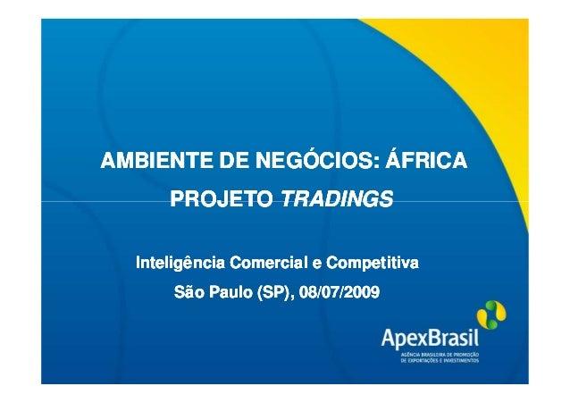 AMBIENTE DE NEGÓCIOS: ÁFRICA        Título da apresentação       PROJETO TRADINGS    Inteligência Comercial e Competitiva ...