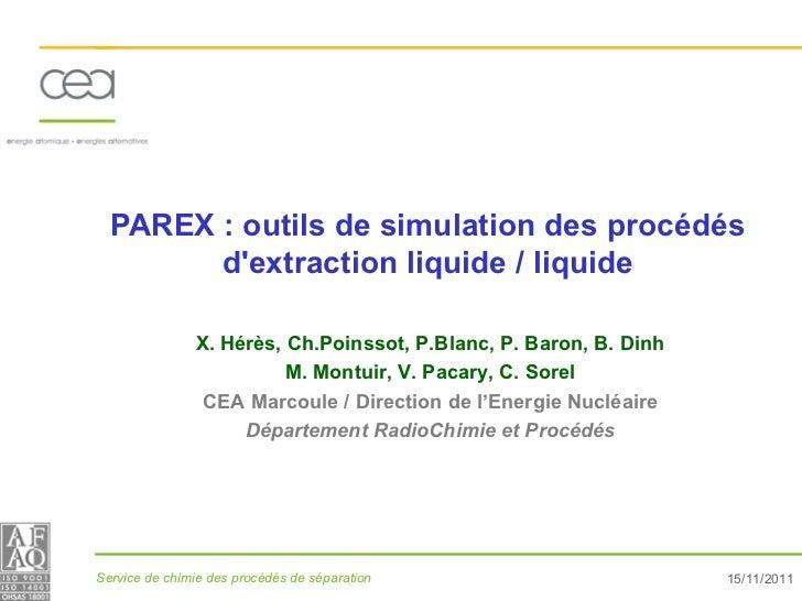 PAREX : outils de simulation des procédés        dextraction liquide / liquide               X. Hérès, Ch.Poinssot, P.Blan...