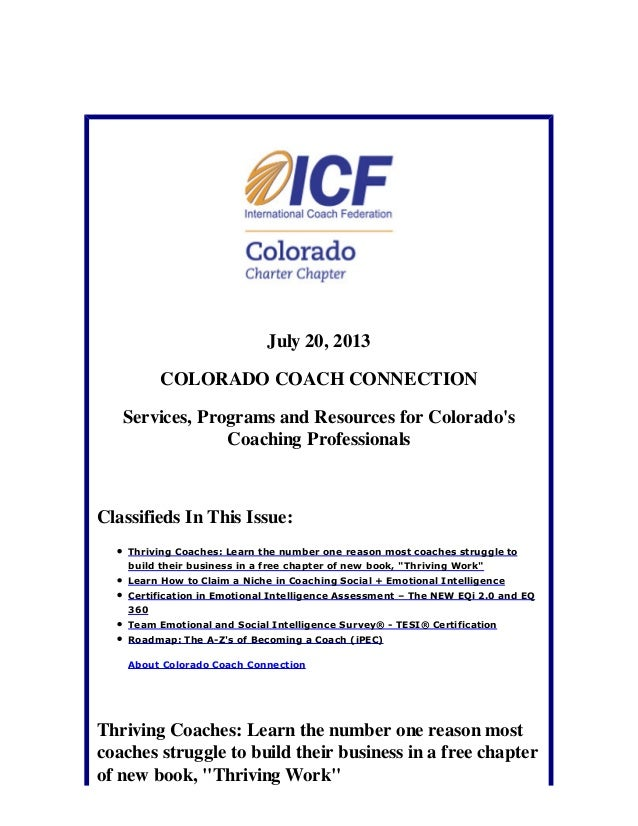 July 20, 2013 COLORADO COACH CONNECTION Services, Programs and Resources for Colorado's Coaching Professionals Classifieds...