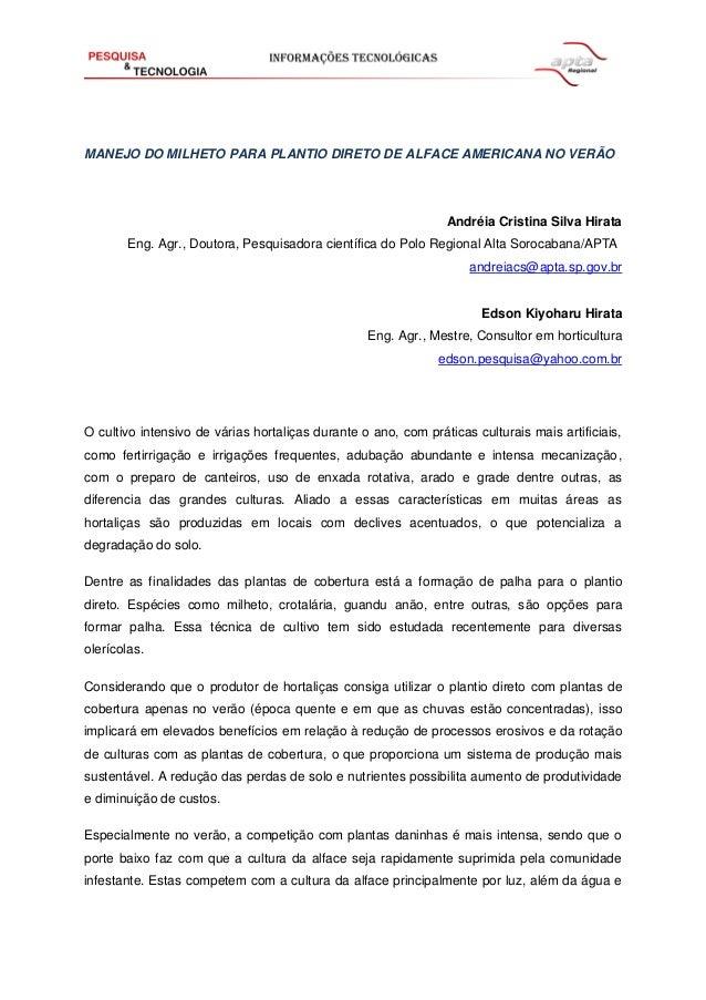 MANEJO DO MILHETO PARA PLANTIO DIRETO DE ALFACE AMERICANA NO VERÃO Andréia Cristina Silva Hirata Eng. Agr., Doutora, Pesqu...