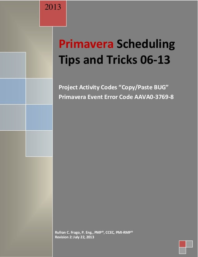 "Primavera Scheduling Tips and Tricks 06-13 Project Activity Codes ""Copy/Paste BUG"" Primavera Event Error Code AAVA0-3769-8..."