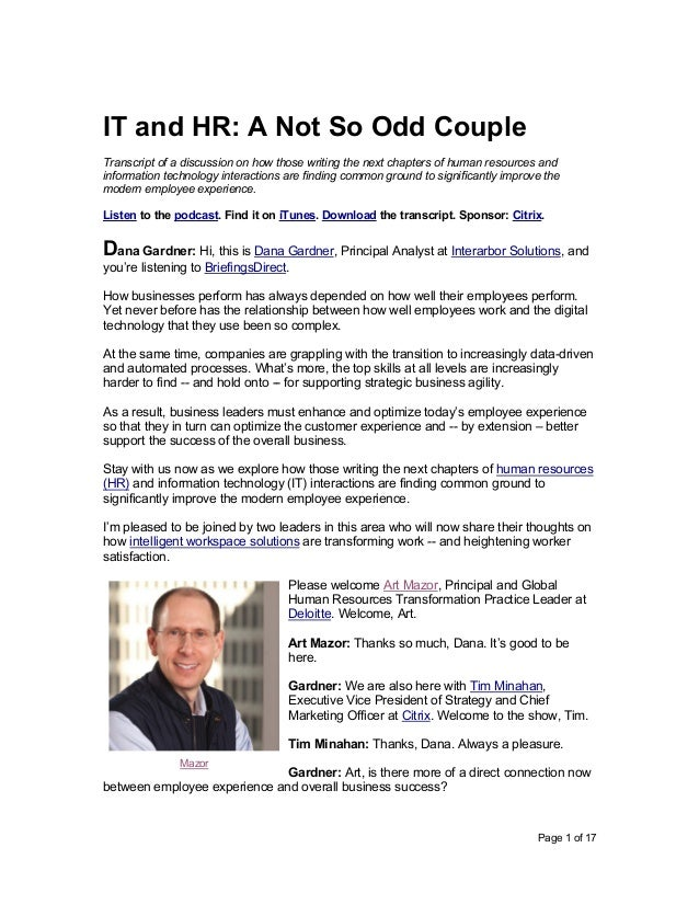 Page 1 of 17 IT and HR: A Not So Odd Couple Transcript of a discussion on how those writing the next chapters of human res...