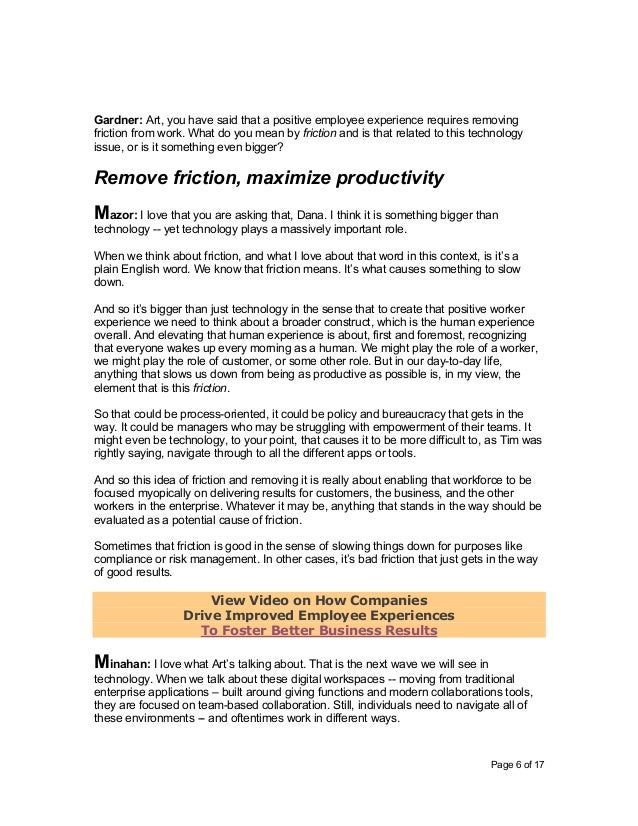 Page 6 of 17 Gardner: Art, you have said that a positive employee experience requires removing friction from work. What do...