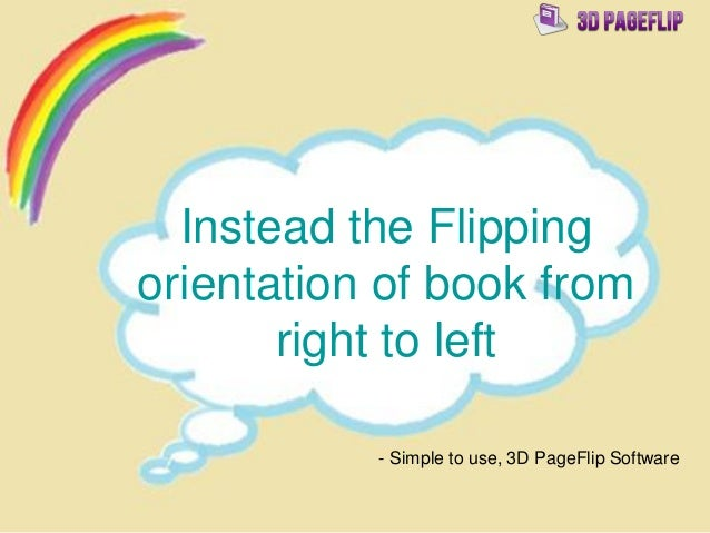 Instead the Flipping orientation of book from right to left - Simple to use, 3D PageFlip Software