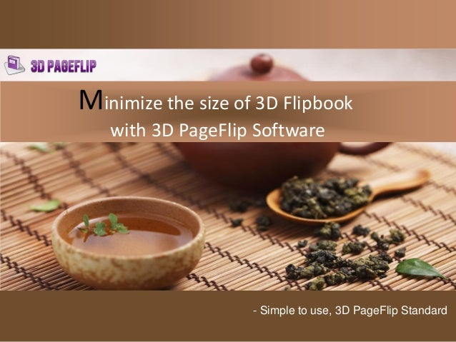 Minimize the size of 3D Flipbook with 3D PageFlip Software - Simple to use, 3D PageFlip Standard