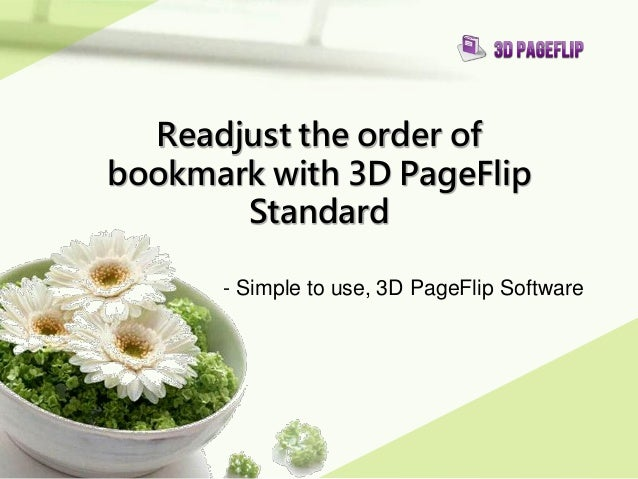 Readjust the order of bookmark with 3D PageFlip Standard - Simple to use, 3D PageFlip Software