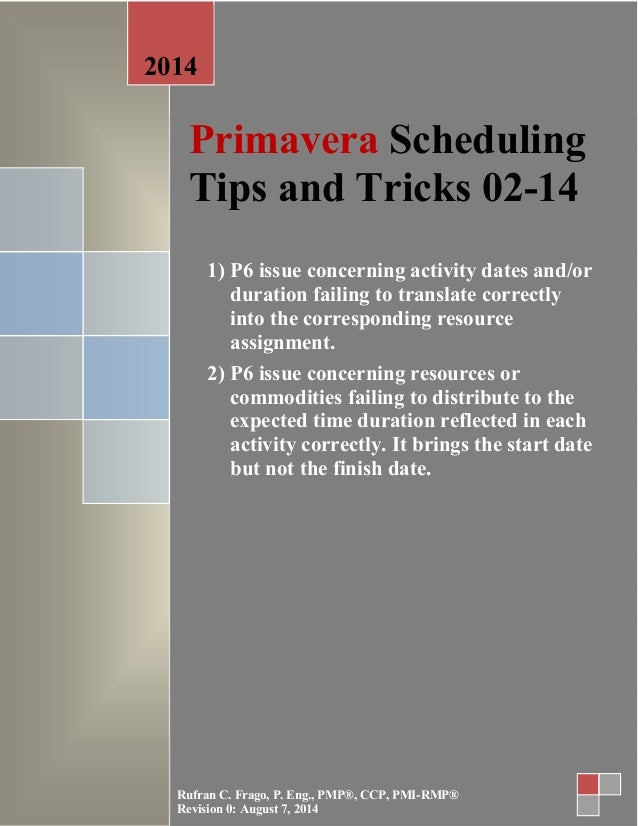 Primavera Scheduling Tips and Tricks 02-14 1) P6 issue concerning activity dates and/or duration failing to translate corr...