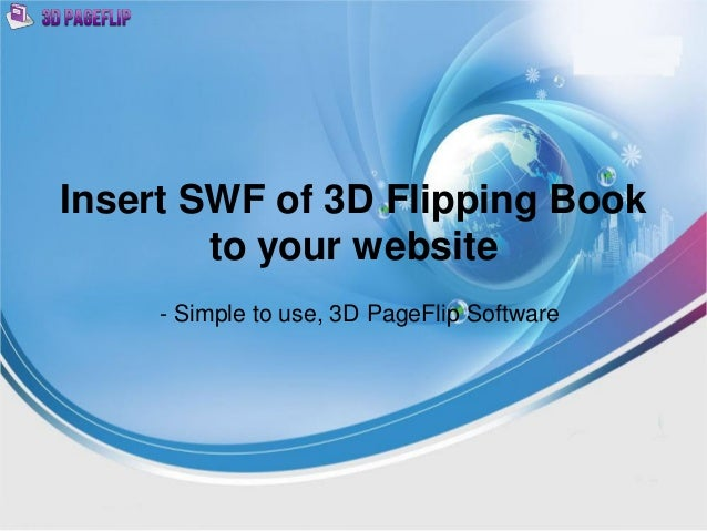Insert SWF of 3D Flipping Book to your website - Simple to use, 3D PageFlip Software