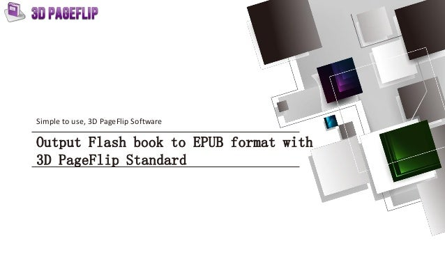 Output Flash book to EPUB format with 3D PageFlip Standard Simple to use, 3D PageFlip Software 1