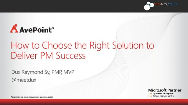 Accessible content is available upon request. How to Choose the Right Solution to Deliver PM Success
