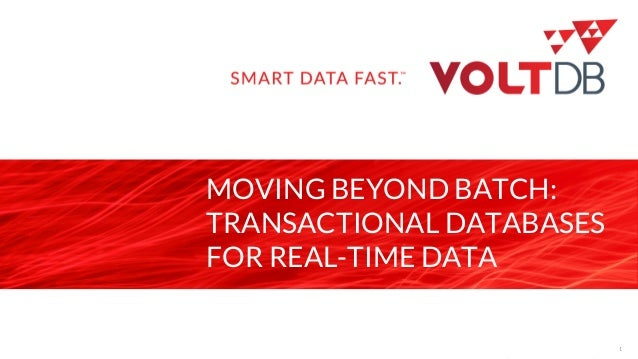 page MOVING BEYOND BATCH: TRANSACTIONAL DATABASES FOR REAL-TIME DATA 1