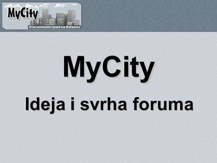 MyCity Ideja i svrha foruma