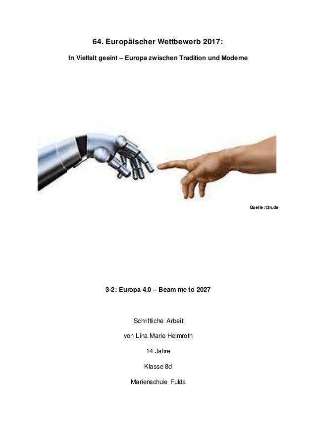 64. Europäischer Wettbewerb 2017: In Vielfalt geeint – Europa zwischen Tradition und Moderne Quelle:t3n.de 3-2: Europa 4.0...