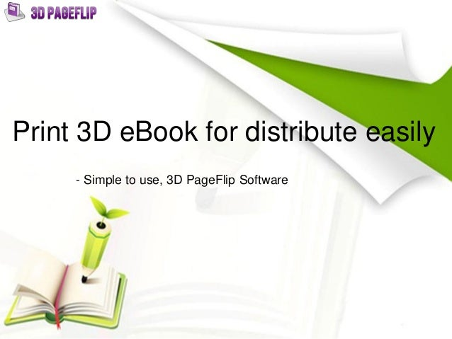 Print 3D eBook for distribute easily - Simple to use, 3D PageFlip Software