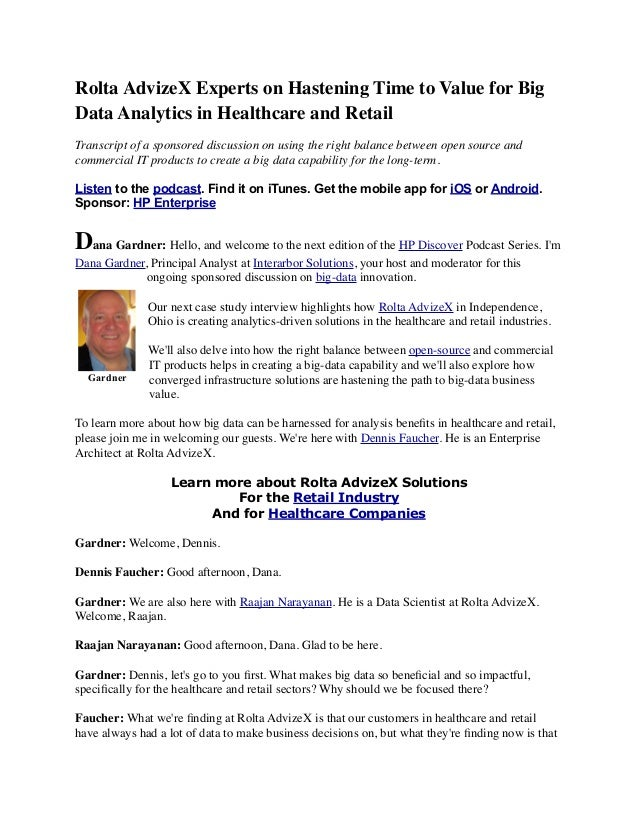 Rolta AdvizeX Experts on Hastening Time to Value for Big Data Analytics in Healthcare and Retail Transcript of a sponsored...