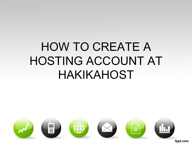 HOW TO CREATE A HOSTING ACCOUNT AT HAKIKAHOST