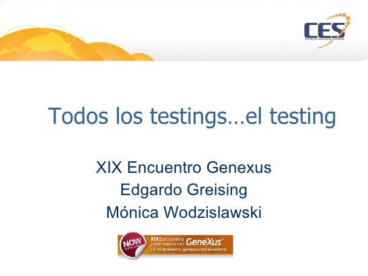 Todos los testings…el testing XIX Encuentro Genexus Edgardo Greising Mónica Wodzislawski
