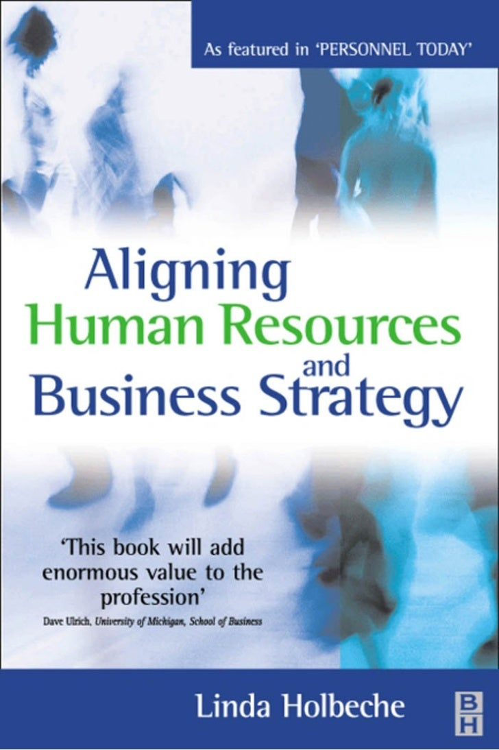 Aligning Human Resourcesand Business Strategy