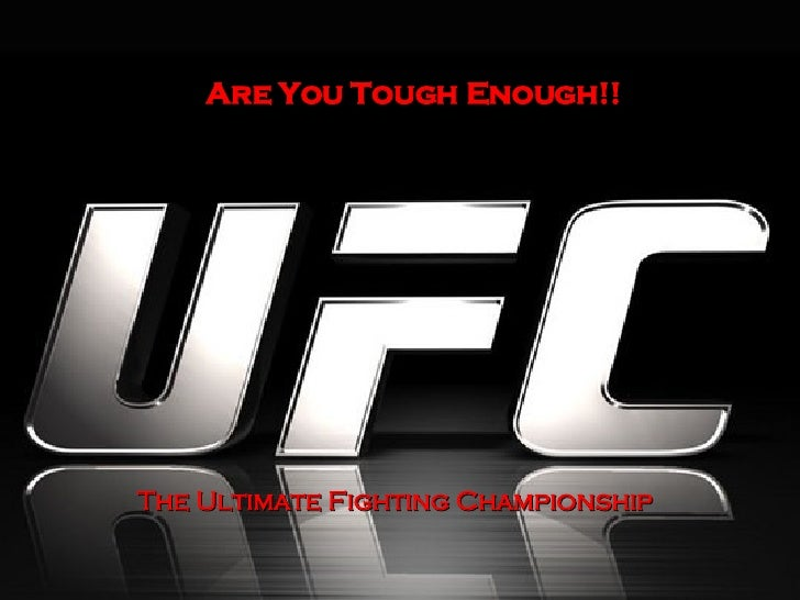 Are You Tough Enough!! The Ultimate Fighting Championship