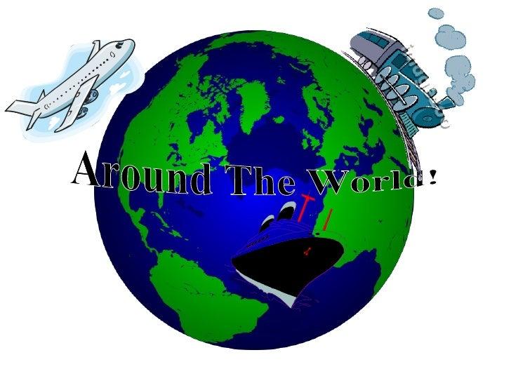 Around The World!