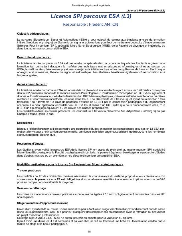 75 Faculté de physique & ingénierie Licence SPI parcours ESA (L3) Licence SPI parcours ESA (L3) Responsable : Frédéric ANT...